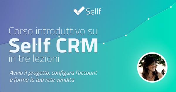 Corso introduttivo a Sellf CRM