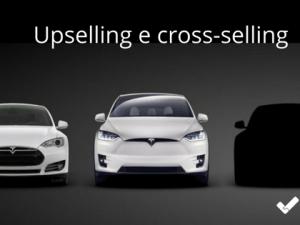 Up selling e Cross selling: cosa sono e perchè funzionano