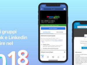 I migliori gruppi Facebook e Linkedin da seguire nel 2018