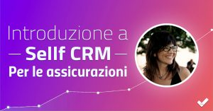Introduzione a Sellf CRM per le assicurazioni